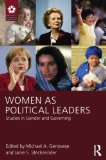Women As Political Leaders Studies in Gender and Governing  2013 9781848729926 Front Cover