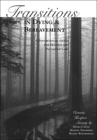Transitions in Dying and Bereavement A Psychosocial Guide for Hospice and Palliative Care  2003 edition cover