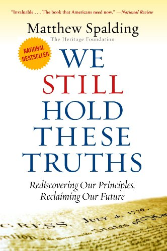 We Still Hold These Truths Rediscovering Our Principles, Reclaiming Our Future 2nd 2009 edition cover