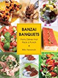 Banzai Banquets Party Dishes That Pack a Punch N/A 9781935654926 Front Cover