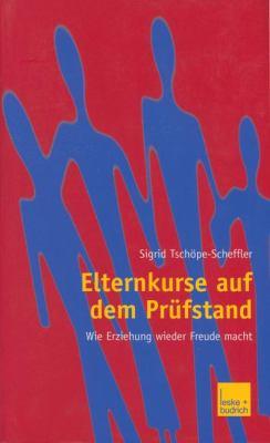 Elternkurse Auf Dem Pr�fstand Wie Erziehung Wieder Freude Macht  2003 9783810036926 Front Cover