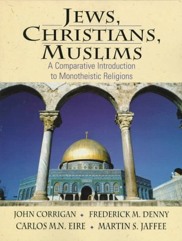 Jews, Christians, Muslims A Comparative Introduction to Monotheistic Religions  1998 edition cover
