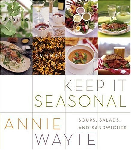 Keep It Seasonal Soups, Salads, and Sandwiches  2006 9780060583927 Front Cover