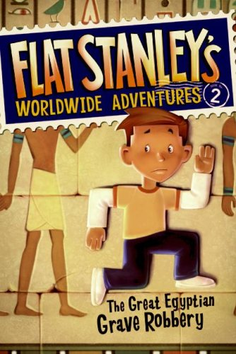 Flat Stanley's Worldwide Adventures #2: the Great Egyptian Grave Robbery   2009 9780061429927 Front Cover