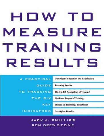 How to Measure Training Results A Practical Guide to Tracking the Six Key Indicators  2002 edition cover