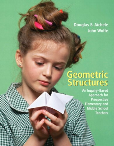 Geometric Structures An Inquiry-Based Approach for Prospective Elementary and Middle School Teachers  2008 edition cover