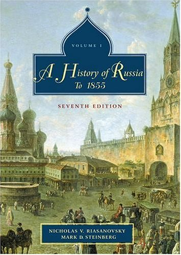 History of Russia Volume 1: To 1855 7th 2004 (Revised) edition cover
