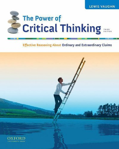 Power of Critical Thinking Effective Reasoning about Ordinary and Extraordinary Claims 3rd 2010 edition cover