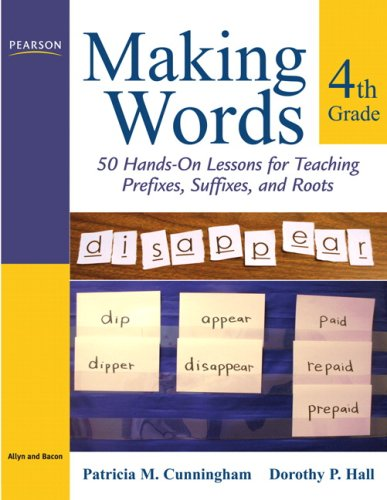 Making Words Fourth Grade 50 Hands-On Lessons for Teaching Prefixes, Suffixes, and Roots  2009 edition cover