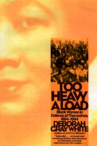 Too Heavy a Load Black Women in Defense of Themselves, 1894-1994  1999 edition cover