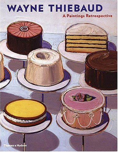 Wayne Thiebaud Paintings A Paintings Retrospective  2000 edition cover