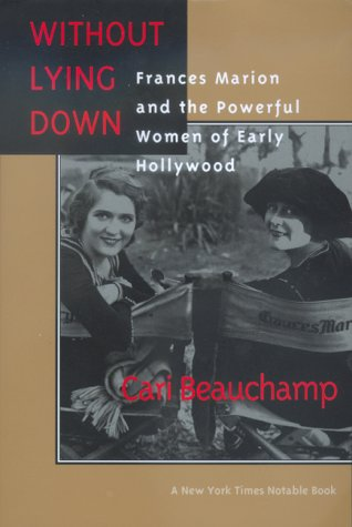 Without Lying Down Frances Marion and the Powerful Women of Early Hollywood  1998 edition cover