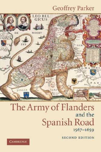 Army of Flanders and the Spanish Road, 1567-1659 The Logistics of Spanish Victory and Defeat in the Low Countries' Wars 2nd 2004 (Revised) edition cover