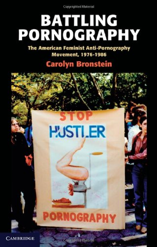 Battling Pornography The American Feminist Anti-Pornography Movement, 1976-1986  2011 9780521879927 Front Cover