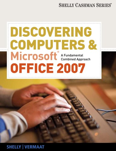 Discovering Computers and Microsoft Office 2007 A Fundamental Combined Approach  2011 9780538473927 Front Cover