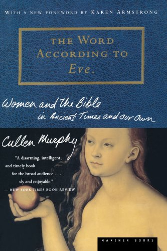 Word According to Eve Women and the Bible in Ancient Times and Our Own  1999 edition cover