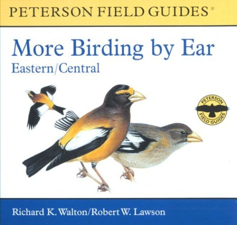 More Birding by Ear Eastern and Central North America : A Guide to Bird-Song Identification 1st 2002 (Unabridged) edition cover