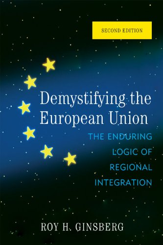 Demystifying the European Union The Enduring Logic of Regional Integration 2nd 2010 edition cover
