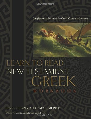 Learn to Read New Testament Greek Supplemental Exercises for Greek Grammar Students  2009 (Workbook) edition cover