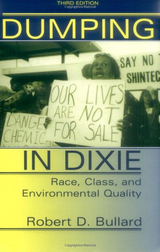 Dumping in Dixie Race, Class, and Environmental Quality 3rd 2000 (Revised) edition cover