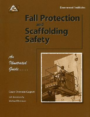 Fall Protection and Scaffolding Safety An Illustrated Guide  2000 9780865876927 Front Cover