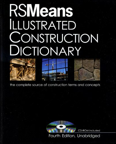 Illustrated Construction Dictionary The Complete Source of Constrcution Terms and Concept 4th 2010 (Unabridged) edition cover