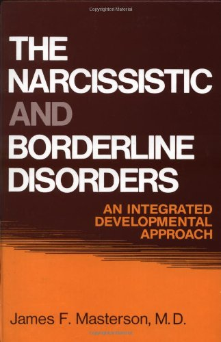 Narcissistic and Borderline Disorders An Integrated Developmental Approach 18th 1981 edition cover