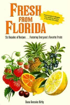 Fresh from Florida Six Decades of Recipes Featuring Everyone's Favorite Fruits  1996 9780884152927 Front Cover