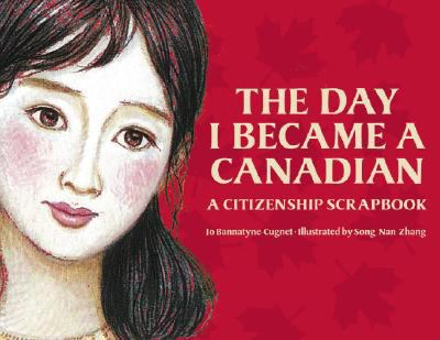 Day I Became a Canadian A Citizenship Scrapbook  2008 9780887768927 Front Cover