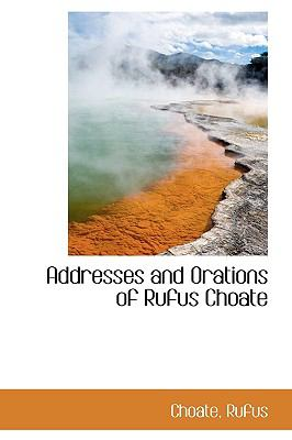 Addresses and Orations of Rufus Choate N/A 9781113464927 Front Cover