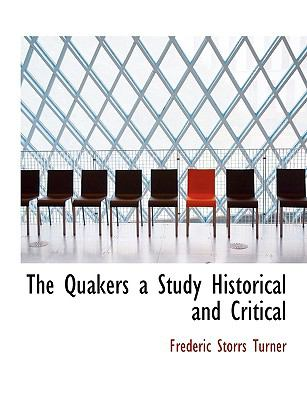 Quakers a Study Historical and Critical  N/A 9781113914927 Front Cover