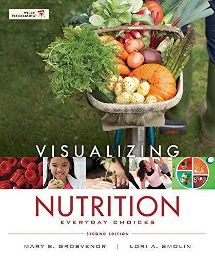 Visualizing Nutrition Everyday Choices 2nd 9781118018927 Front Cover
