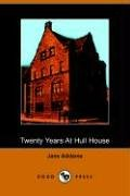 Twenty Years at Hull-House With Autobiographical Notes N/A 9781406504927 Front Cover