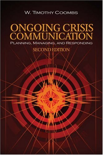 Ongoing Crisis Communication Planning, Managing, and Responding 2nd 2007 (Revised) edition cover