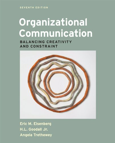 Organizational Communication: Balancing Creativity and Constraint  2013 9781457601927 Front Cover