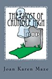 Ghost of Crumble High A Trip Past Into 1943 N/A 9781484993927 Front Cover