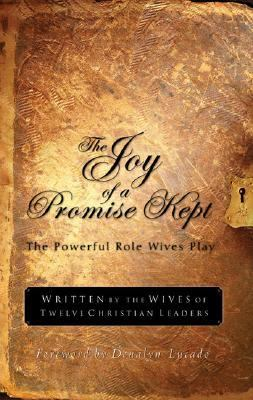 Joy of a Promise Kept The Powerful Role Wives Play  1996 9781576737927 Front Cover