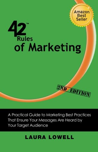 42 Rules of Marketing (2nd Edition) A Practical Guide to Marketing Best Practices That Ensure Your Messages Are Heard by Your Target Audience  0 edition cover