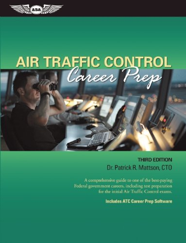 Air Traffic Control Career Prep A Comprehensive Guide to One of the Best-Paying Federal Government Careers, Including Test Preparation for the Initial Air Traffic Control Exams N/A edition cover