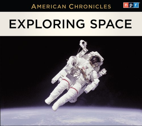 Npr American Chronicles: Exploring Space  2013 edition cover