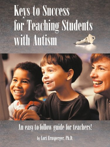Keys to Success for Teaching Students with Autism An Easy to Follow Guide for Teachers  2003 edition cover