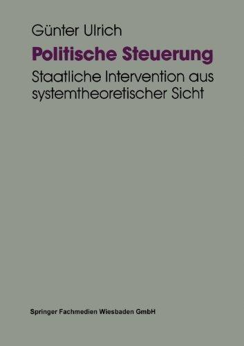 Politische Steuerung Staatliche Intervention Aus Systemtheoretischer Sicht  1994 9783663110927 Front Cover