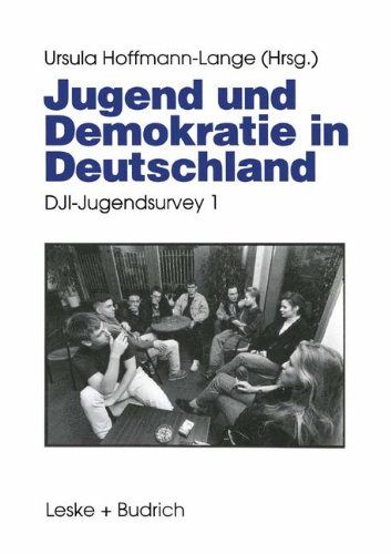 Jugend Und Demokratie in Deutschland: Dji-jugendsurvey 1  1995 9783810013927 Front Cover