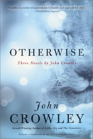Otherwise Three Novels by John Crowley  2002 edition cover