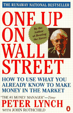 One up on Wall Street How to Use What You Already Know to Make Money in the Market N/A edition cover