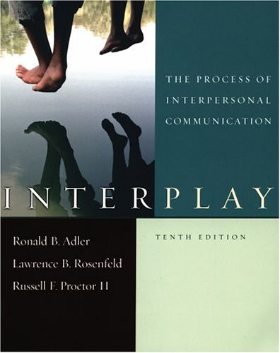Interplay The Process of Interpersonal Communication 10th 2006 edition cover