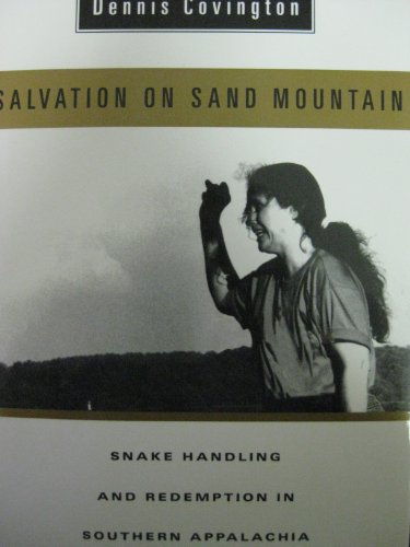 Salvation on Sand Mountain Snake Handling and Redemption in Southern Appalachia  1995 edition cover