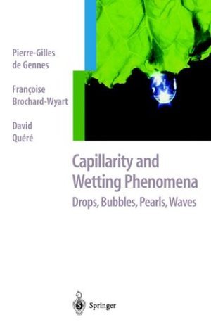 Capillarity and Wetting Phenomena Drops, Bubbles, Pearls, Waves  2004 edition cover