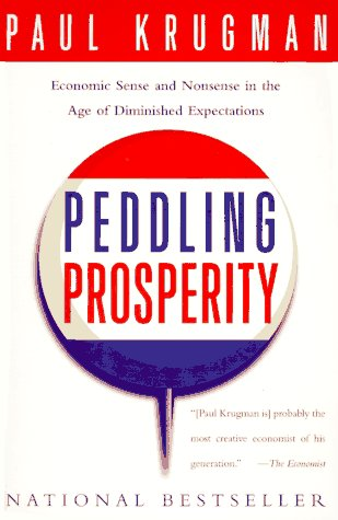 Peddling Prosperity Economic Sense and Nonsense in an Age of Diminished Expectations  1995 edition cover