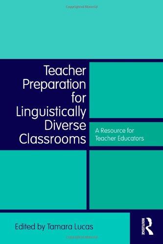 Teacher Preparation for Linguistically Diverse Classrooms A Resource for Teacher Educators  2011 edition cover